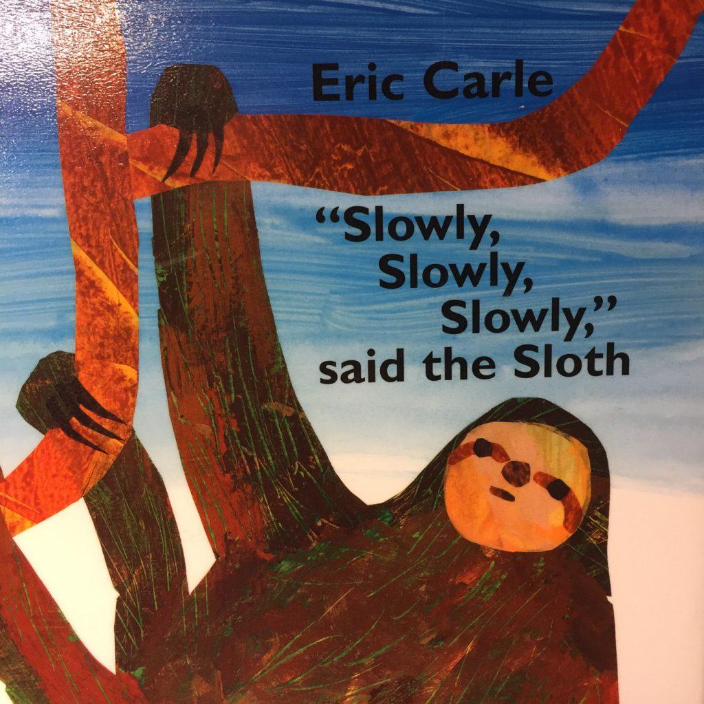 """英語絵本で「ゆっくり」の表現のバリエーションを知る。""""Slowly, Slowly, Slowly,"""" said the Sloth 「ゆっくりがいっぱい」(エリック・カール:著)"""
